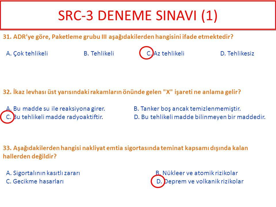 SRC-3 DENEME SINAVI (1) 31. ADR'ye göre, Paketleme grubu III aşağıdakilerden hangisini ifade etmektedir
