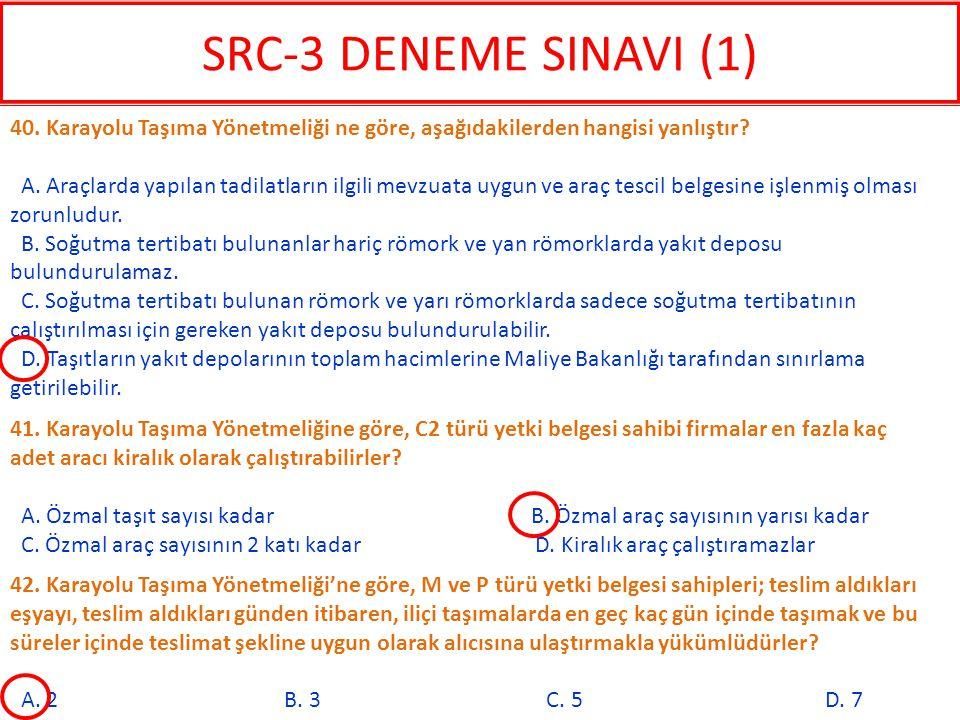 SRC-3 DENEME SINAVI (1) 40. Karayolu Taşıma Yönetmeliği ne göre, aşağıdakilerden hangisi yanlıştır
