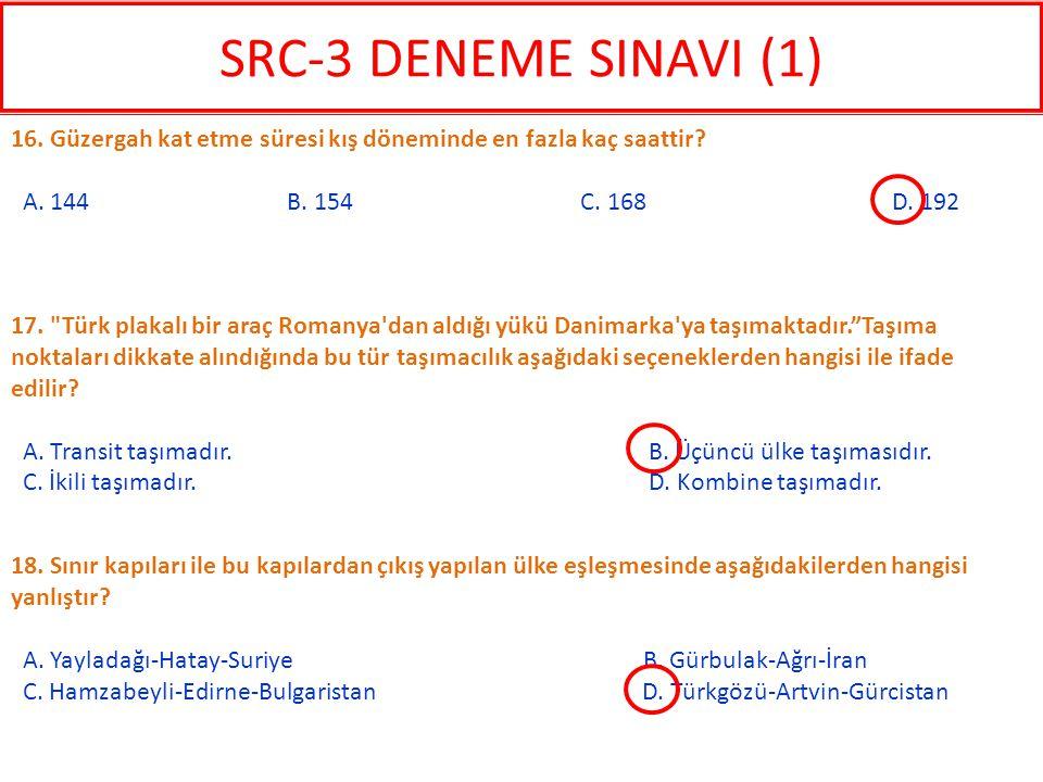SRC-3 DENEME SINAVI (1) 16. Güzergah kat etme süresi kış döneminde en fazla kaç saattir
