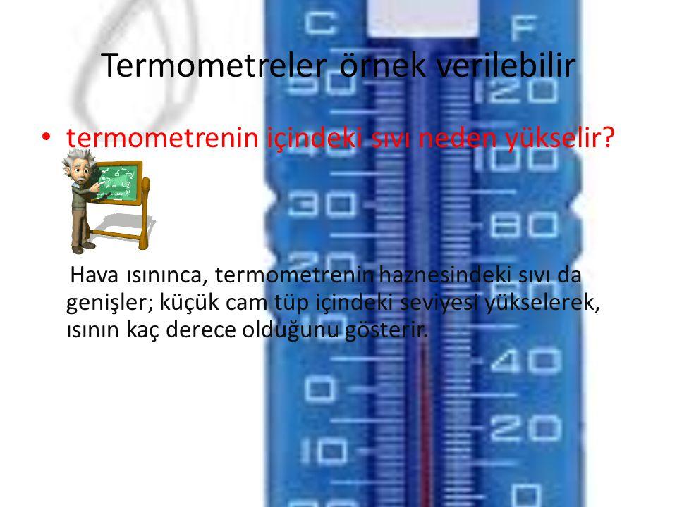 Termometreler örnek verilebilir