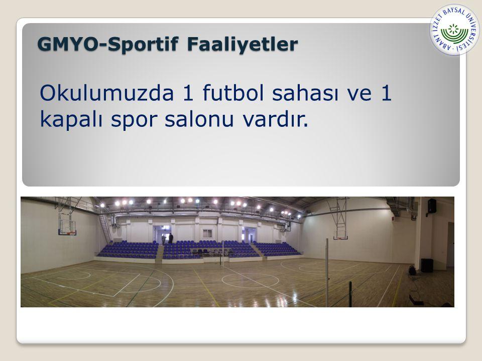 Okulumuzda 1 futbol sahası ve 1 kapalı spor salonu vardır.
