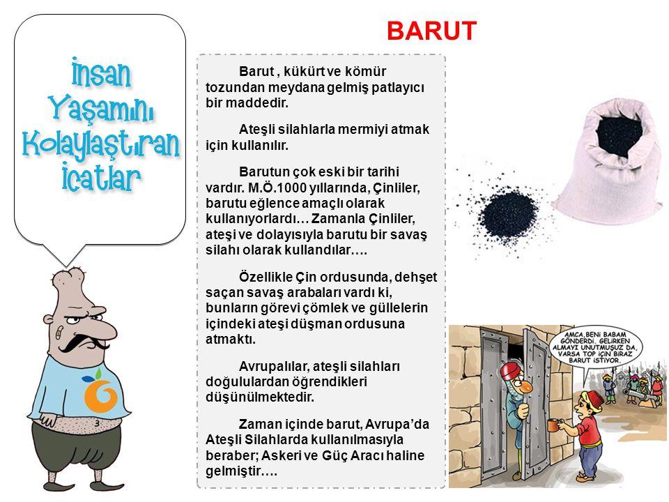 BARUT Barut , kükürt ve kömür tozundan meydana gelmiş patlayıcı bir maddedir. Ateşli silahlarla mermiyi atmak için kullanılır.