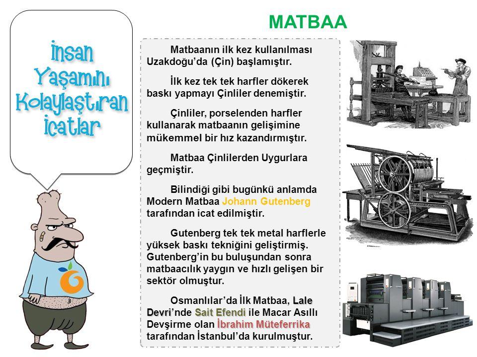 MATBAA Matbaanın ilk kez kullanılması Uzakdoğu'da (Çin) başlamıştır.