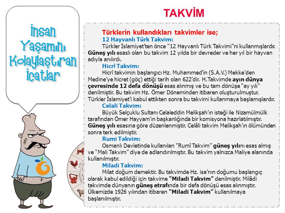 TAKVİM Türklerin kullandıkları takvimler ise; 12 Hayvanlı Türk Takvim: