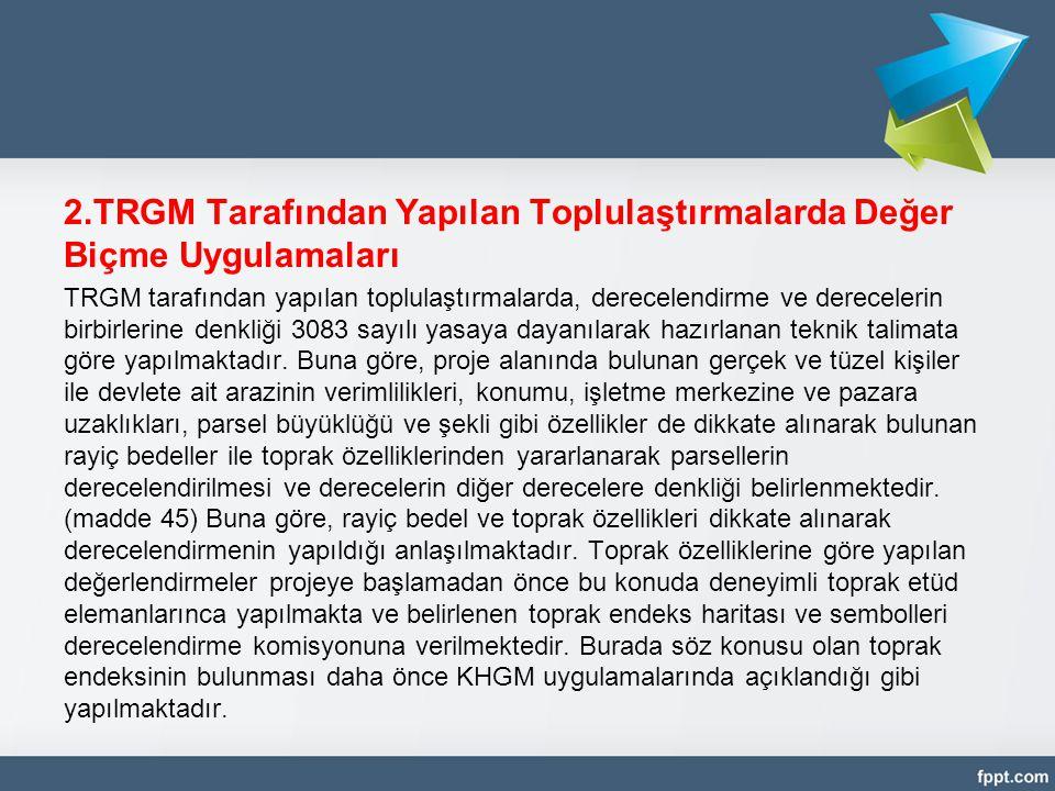 2.TRGM Tarafından Yapılan Toplulaştırmalarda Değer Biçme Uygulamaları