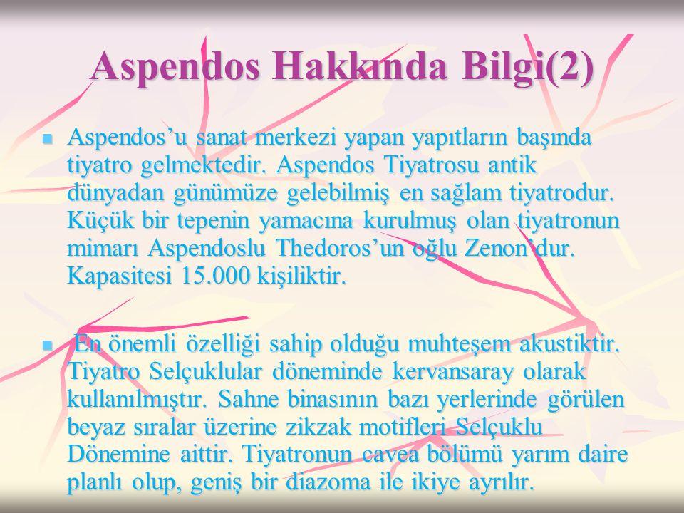 Aspendos Hakkında Bilgi(2)