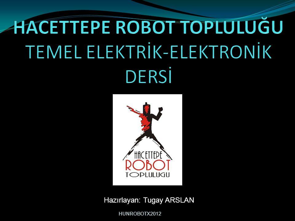 HACETTEPE ROBOT TOPLULUĞU TEMEL ELEKTRİK-ELEKTRONİK DERSİ