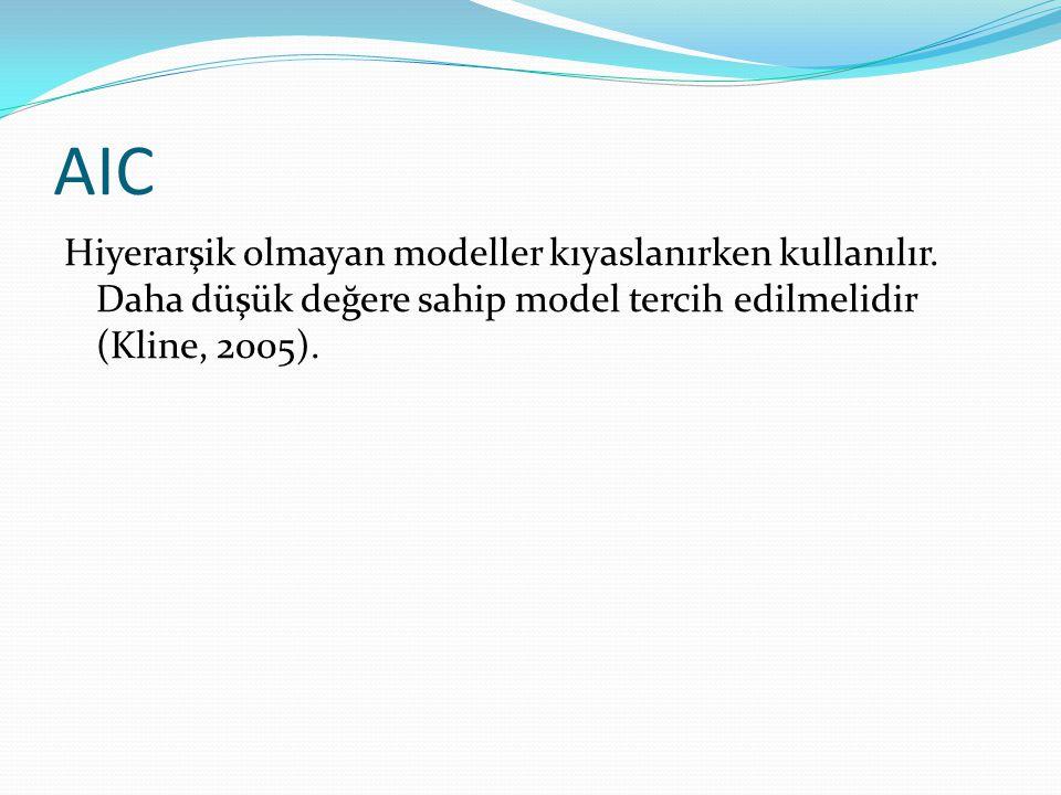 AIC Hiyerarşik olmayan modeller kıyaslanırken kullanılır.