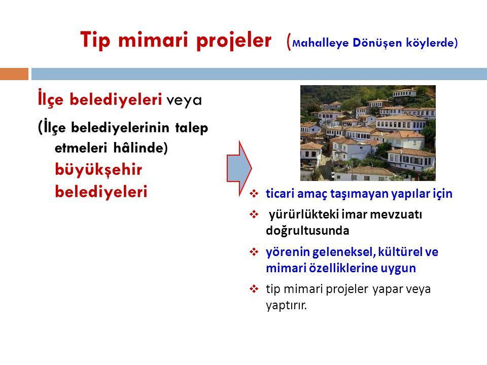 Tip mimari projeler (Mahalleye Dönüşen köylerde)