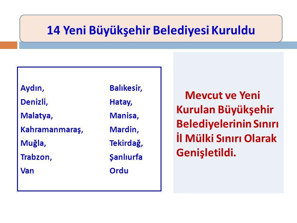 14 Yeni Büyükşehir Belediyesi Kuruldu