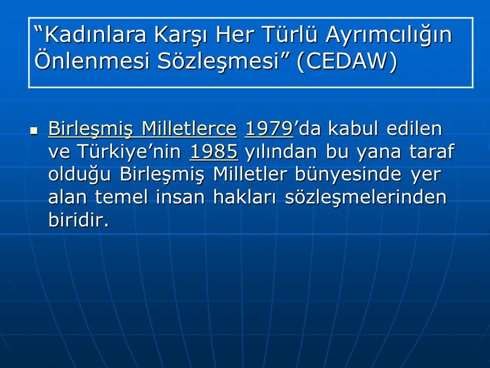 Kadınlara Karşı Her Türlü Ayrımcılığın Önlenmesi Sözleşmesi (CEDAW)