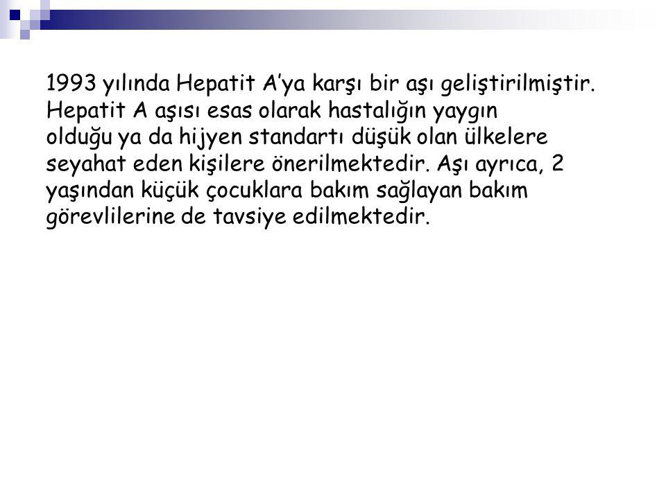 1993 yılında Hepatit A'ya karşı bir aşı geliştirilmiştir.