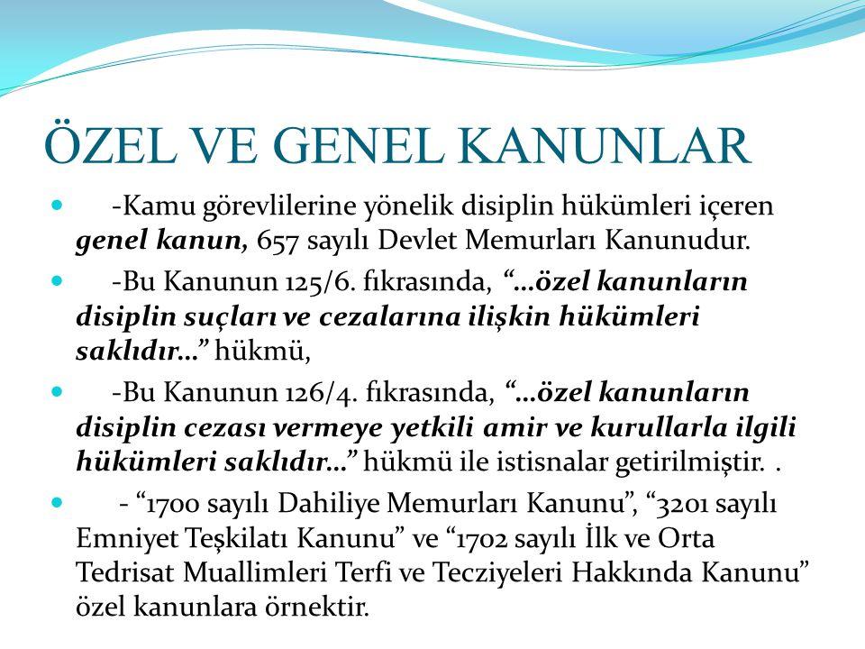 ÖZEL VE GENEL KANUNLAR -Kamu görevlilerine yönelik disiplin hükümleri içeren genel kanun, 657 sayılı Devlet Memurları Kanunudur.