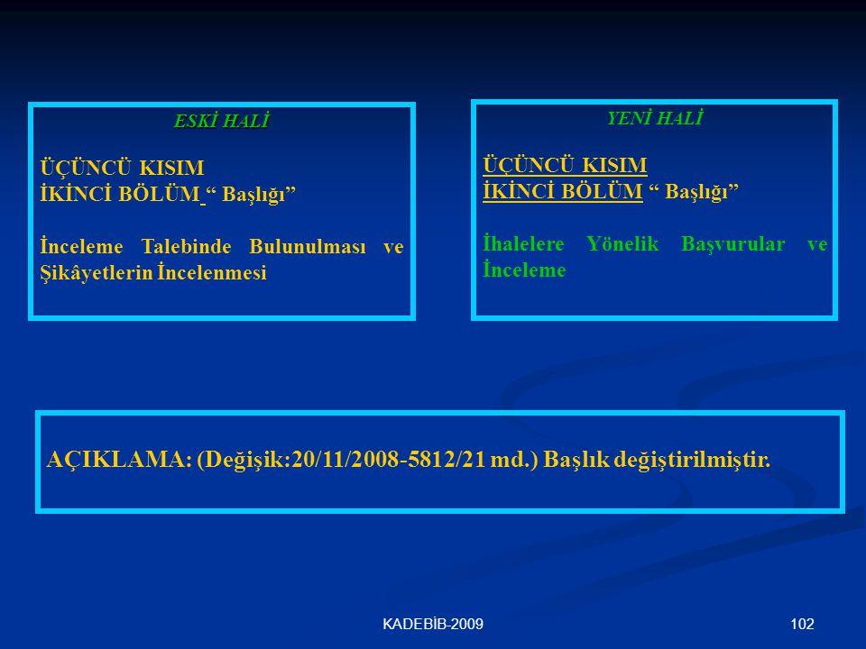AÇIKLAMA: (Değişik:20/11/2008-5812/21 md.) Başlık değiştirilmiştir.