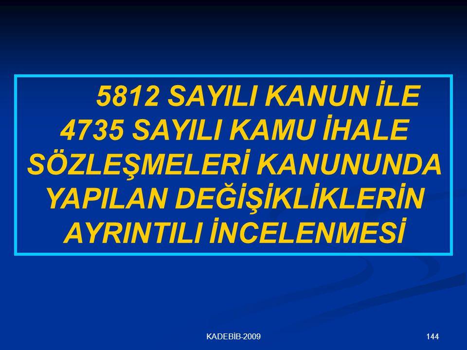 5812 SAYILI KANUN İLE 4735 SAYILI KAMU İHALE SÖZLEŞMELERİ KANUNUNDA YAPILAN DEĞİŞİKLİKLERİN AYRINTILI İNCELENMESİ