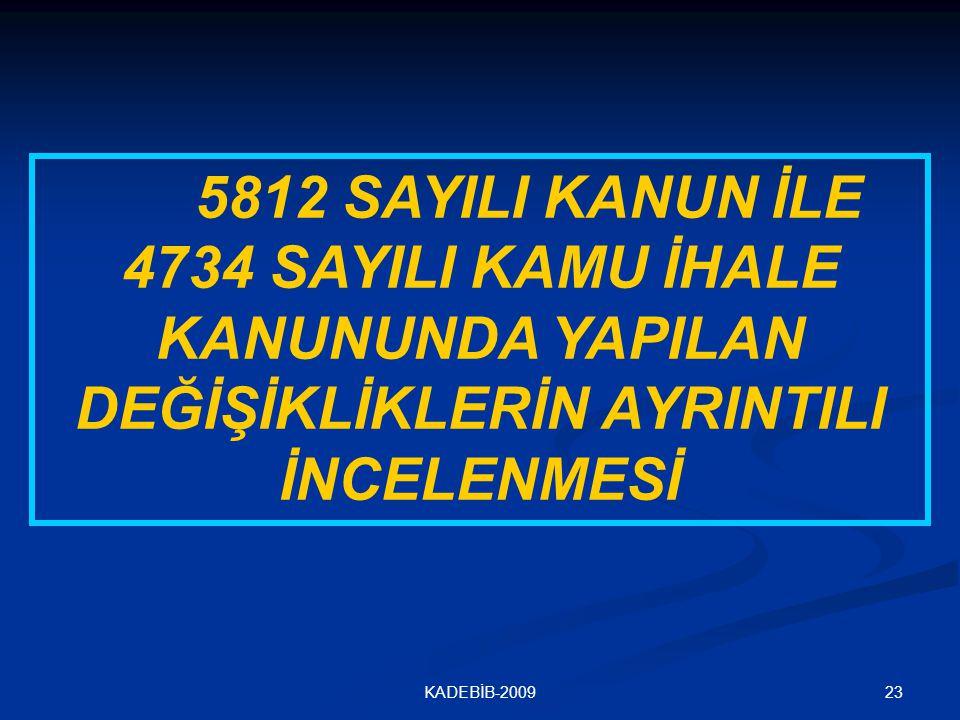 5812 SAYILI KANUN İLE 4734 SAYILI KAMU İHALE KANUNUNDA YAPILAN DEĞİŞİKLİKLERİN AYRINTILI İNCELENMESİ