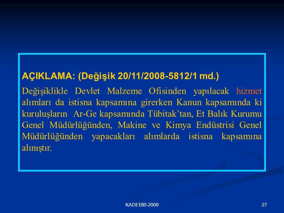 AÇIKLAMA: (Değişik 20/11/2008-5812/1 md.)