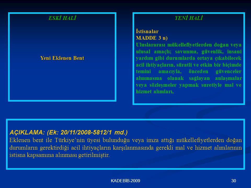 AÇIKLAMA: (Ek: 20/11/2008-5812/1 md.)