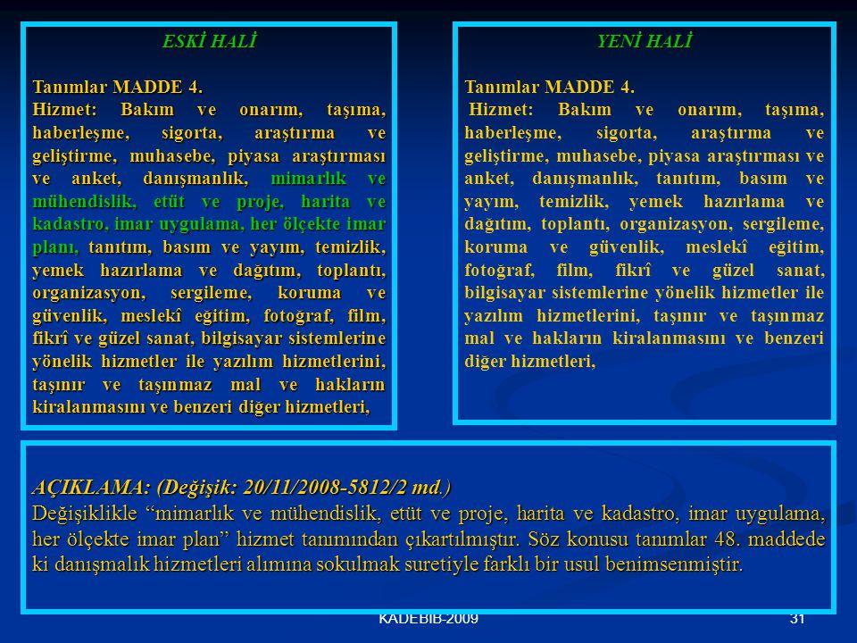 AÇIKLAMA: (Değişik: 20/11/2008-5812/2 md.)