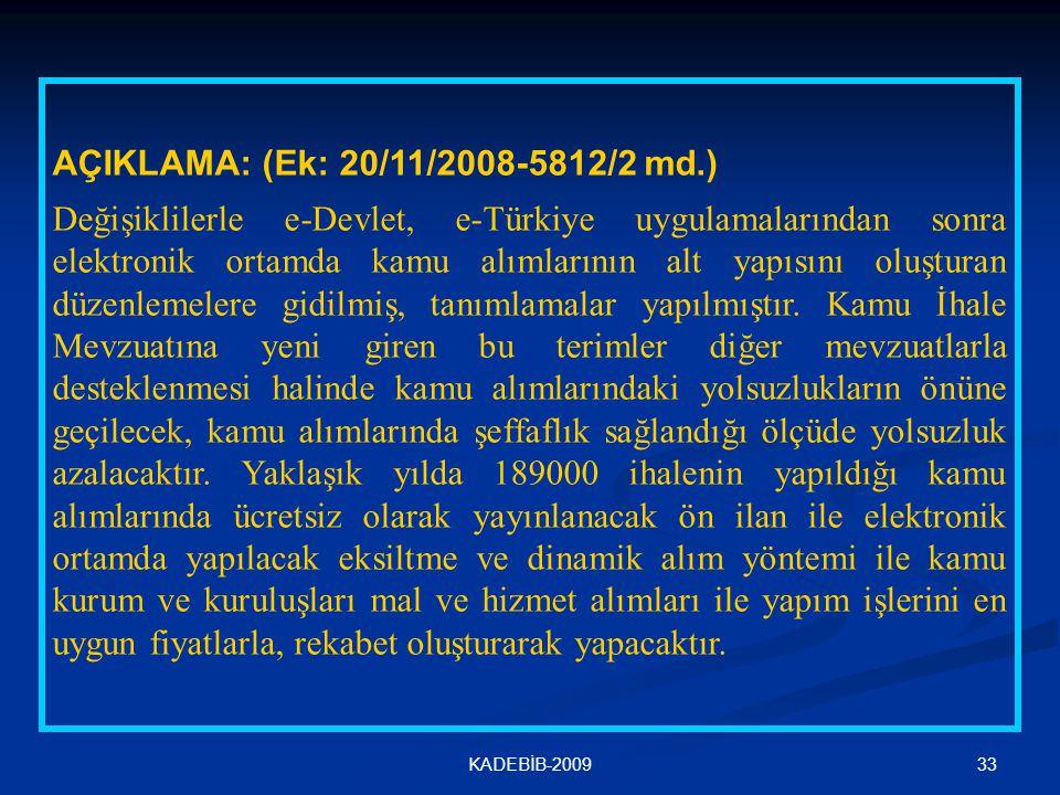 AÇIKLAMA: (Ek: 20/11/2008-5812/2 md.)