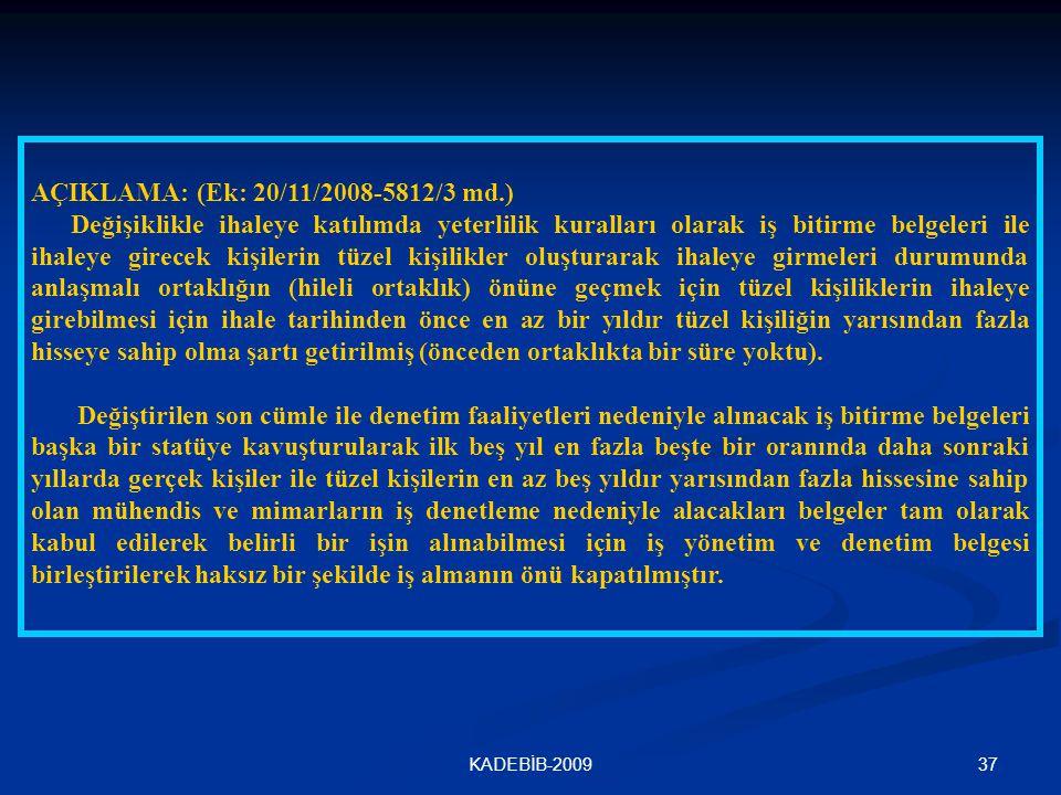 AÇIKLAMA: (Ek: 20/11/2008-5812/3 md.)