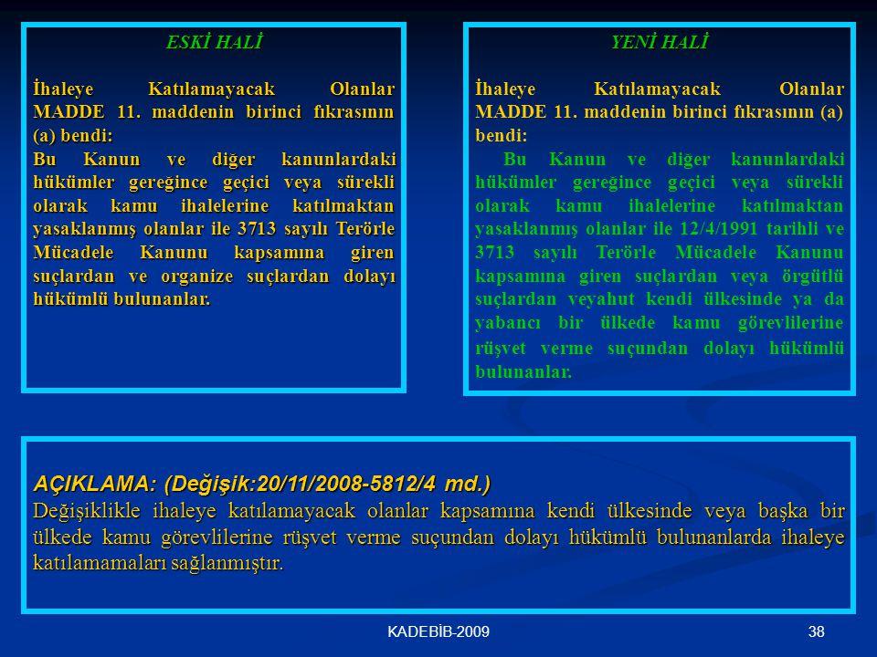 AÇIKLAMA: (Değişik:20/11/2008-5812/4 md.)