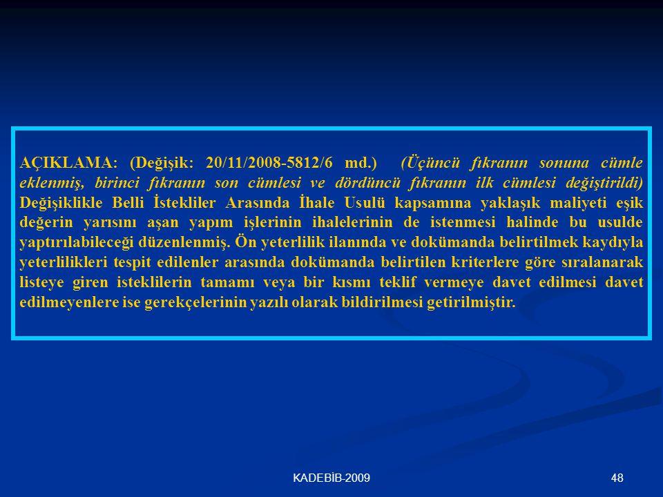 AÇIKLAMA: (Değişik: 20/11/2008-5812/6 md