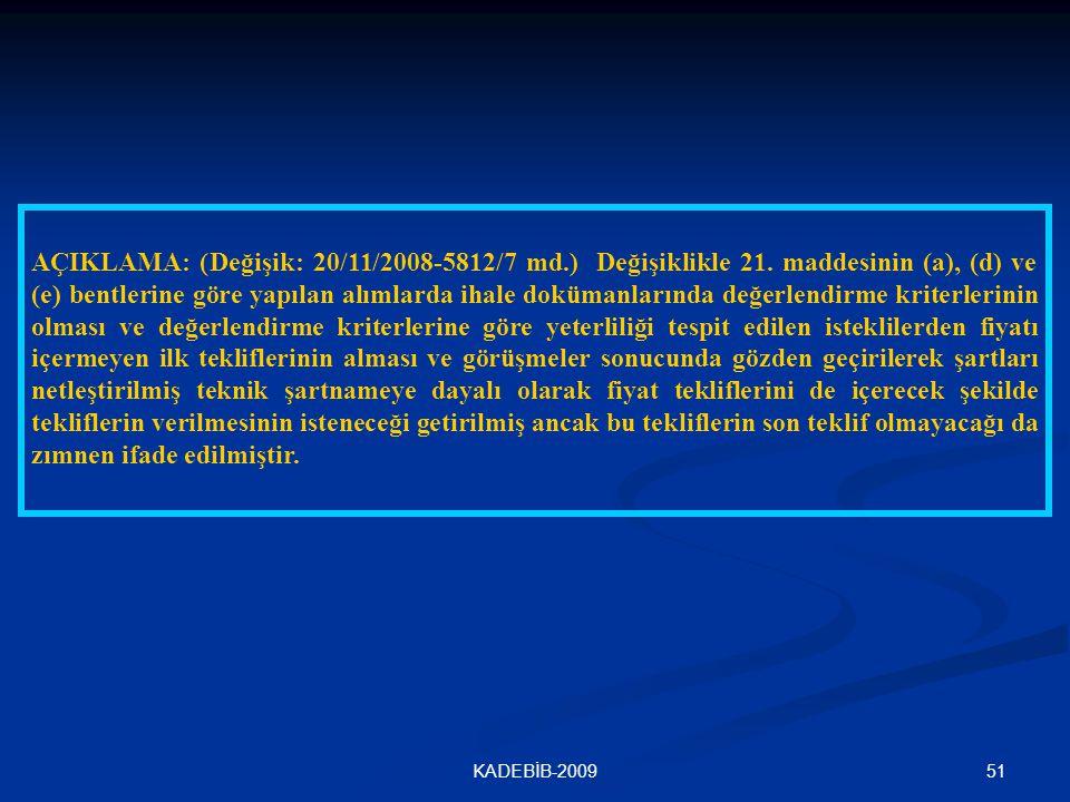 AÇIKLAMA: (Değişik: 20/11/2008-5812/7 md. ) Değişiklikle 21