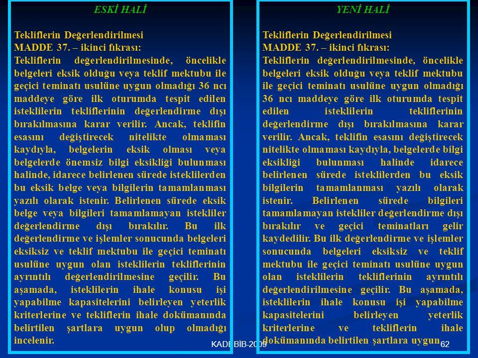 Tekliflerin Değerlendirilmesi MADDE 37. – ikinci fıkrası: