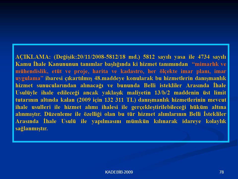 AÇIKLAMA: (Değişik:20/11/2008-5812/18 md