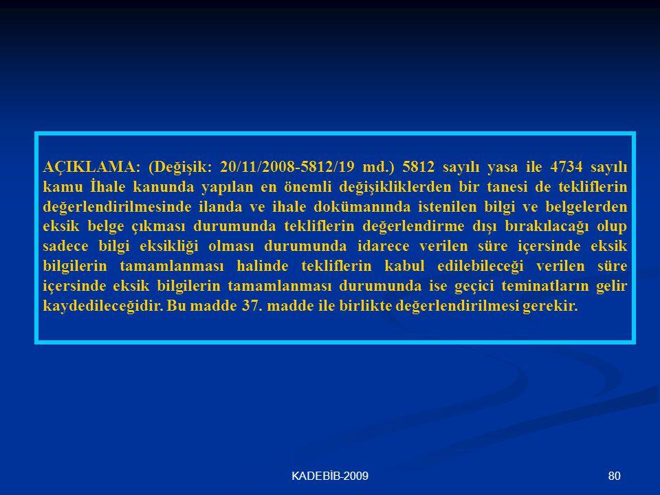 AÇIKLAMA: (Değişik: 20/11/2008-5812/19 md