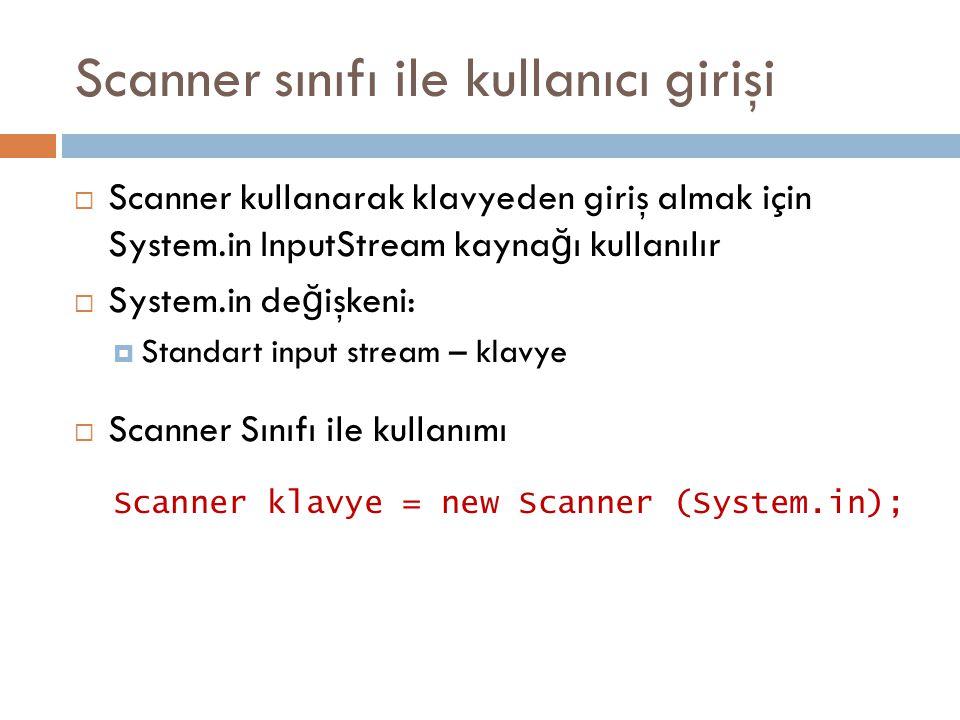 Scanner sınıfı ile kullanıcı girişi
