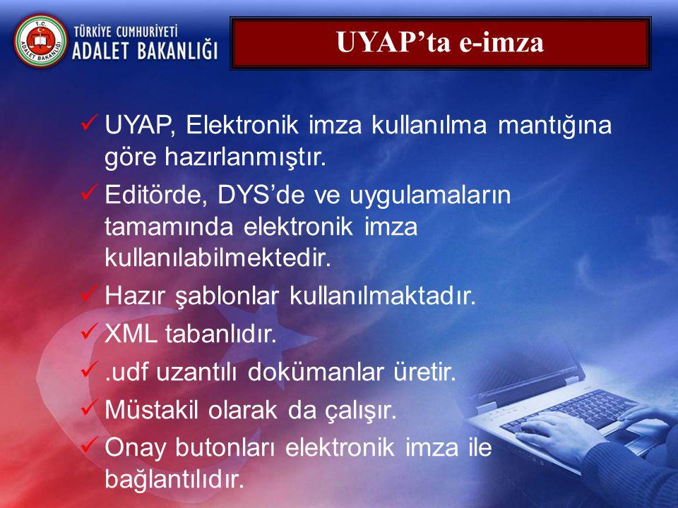 UYAP'ta e-imza UYAP, Elektronik imza kullanılma mantığına göre hazırlanmıştır.