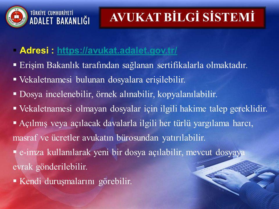 AVUKAT BİLGİ SİSTEMİ Adresi : https://avukat.adalet.gov.tr/