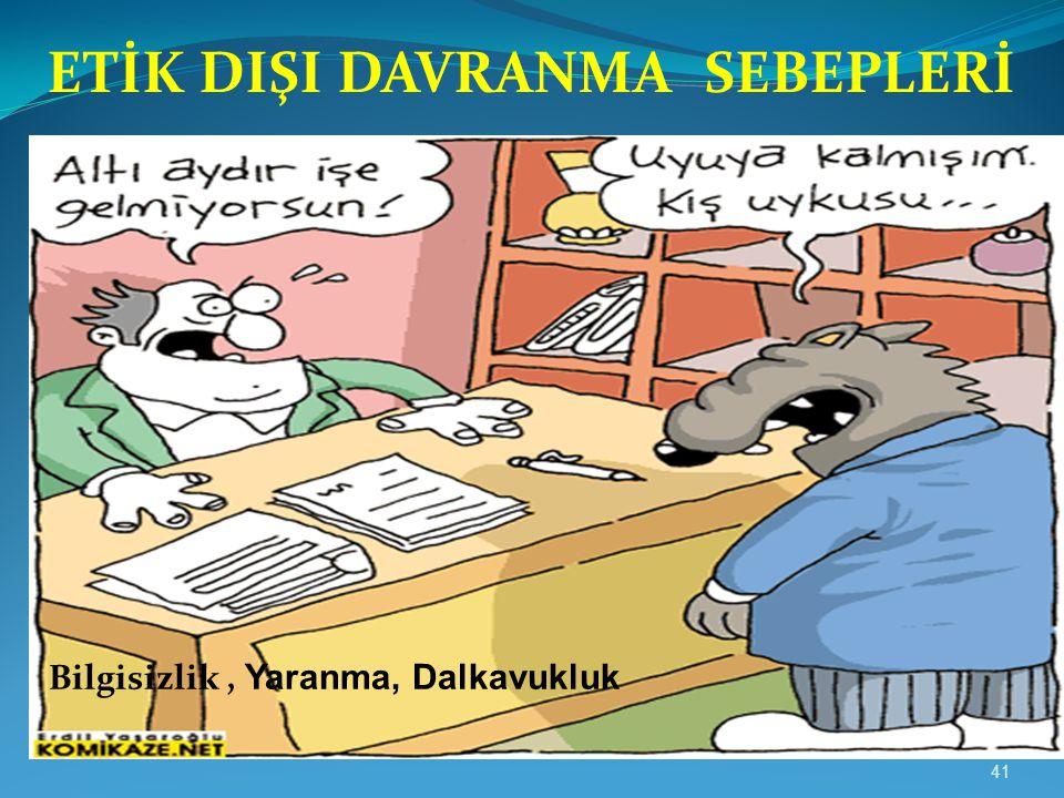 ETİK DIŞI DAVRANMA SEBEPLERİ