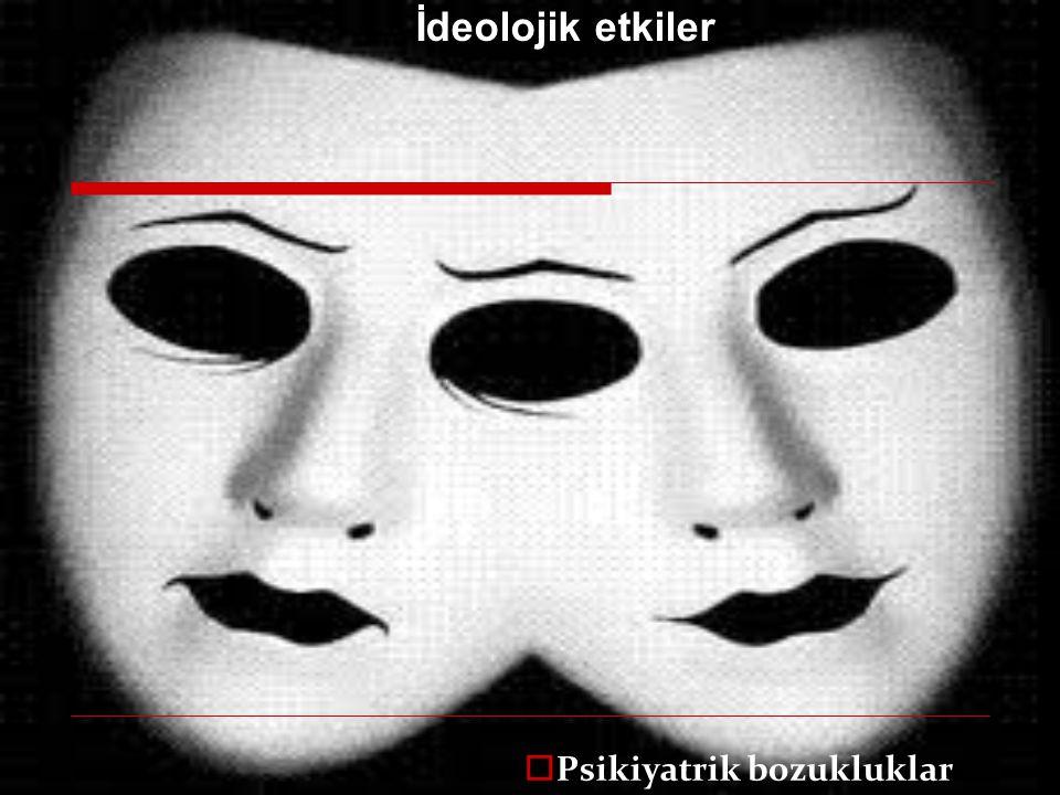 İdeolojik etkiler Psikiyatrik bozukluklar 48