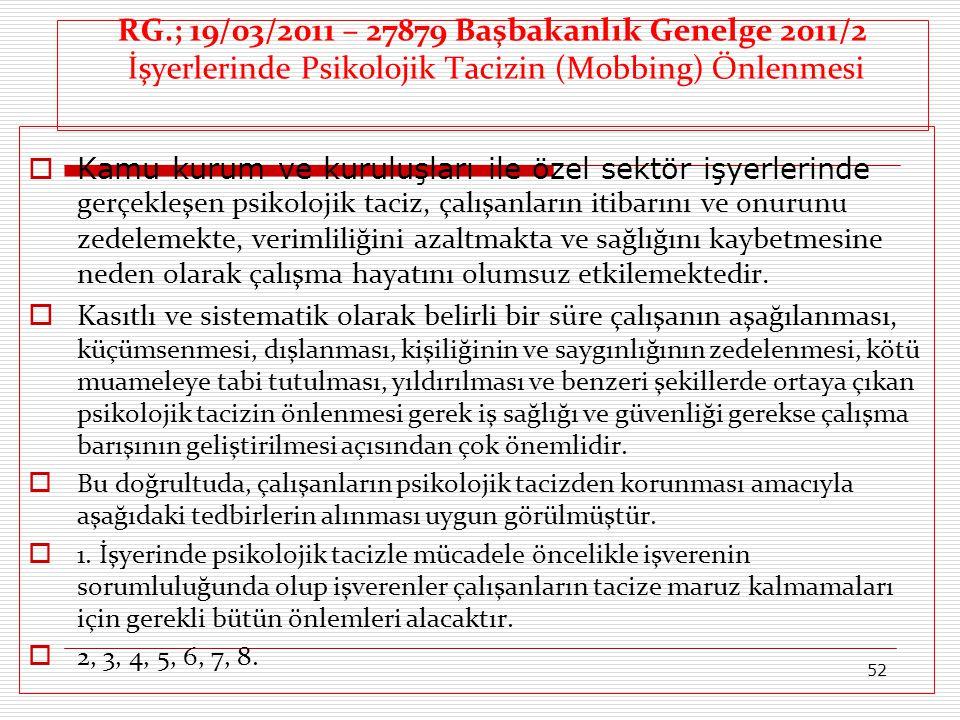 RG.; 19/03/2011 – 27879 Başbakanlık Genelge 2011/2 İşyerlerinde Psikolojik Tacizin (Mobbing) Önlenmesi