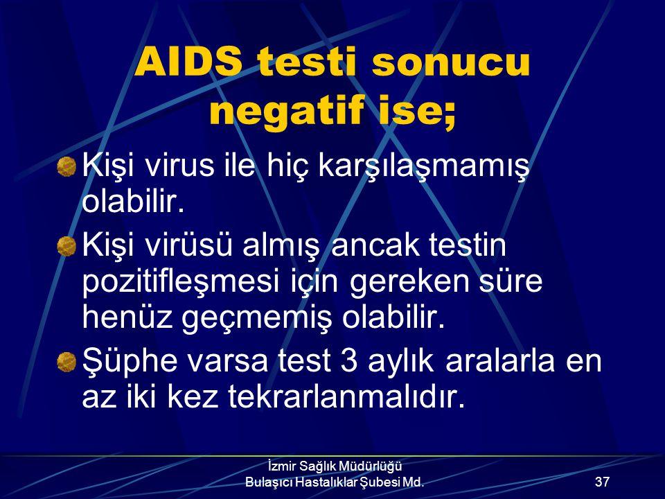 AIDS testi sonucu negatif ise;