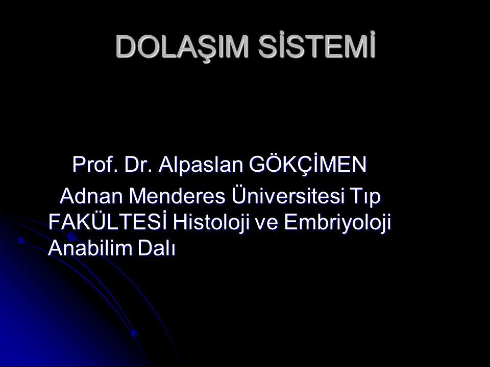 DOLAŞIM SİSTEMİ Prof. Dr. Alpaslan GÖKÇİMEN