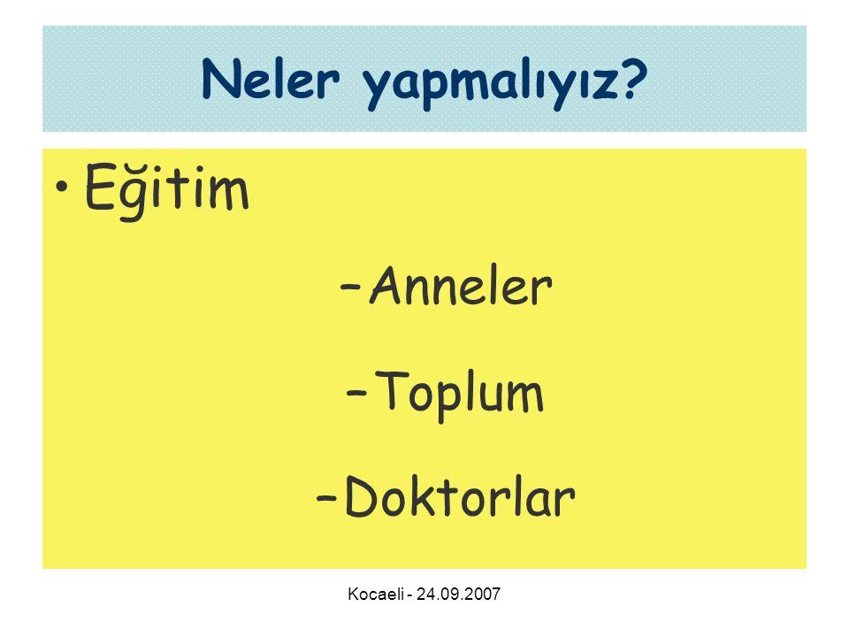 Neler yapmalıyız Eğitim Anneler Toplum Doktorlar Kocaeli - 24.09.2007