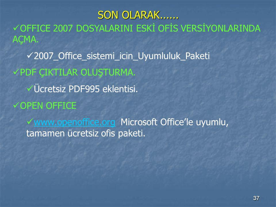 SON OLARAK...... OFFICE 2007 DOSYALARINI ESKİ OFİS VERSİYONLARINDA AÇMA. 2007_Office_sistemi_icin_Uyumluluk_Paketi.