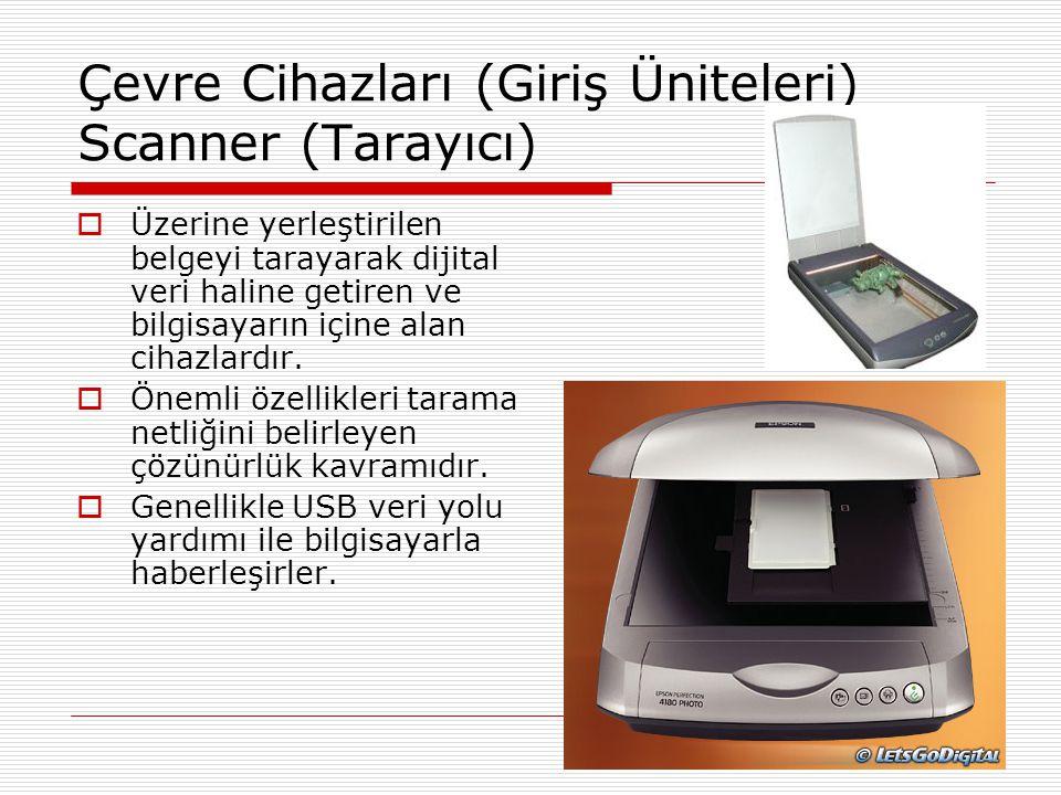 Çevre Cihazları (Giriş Üniteleri) Scanner (Tarayıcı)