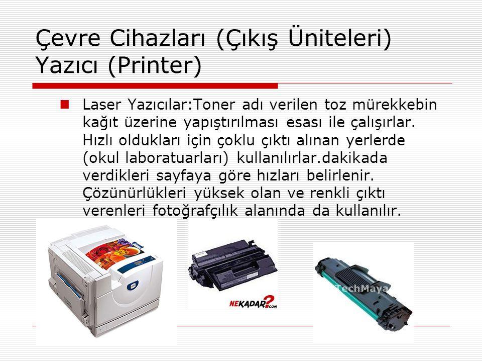 Çevre Cihazları (Çıkış Üniteleri) Yazıcı (Printer)