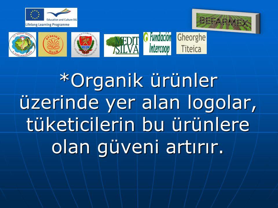 *Organik ürünler üzerinde yer alan logolar, tüketicilerin bu ürünlere olan güveni artırır.