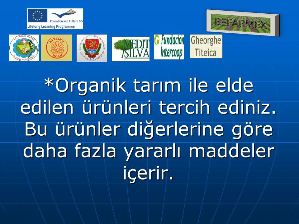 Organik tarım ile elde edilen ürünleri tercih ediniz