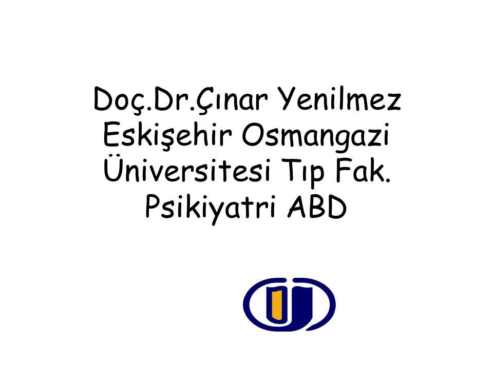 Doç. Dr. Çınar Yenilmez Eskişehir Osmangazi Üniversitesi Tıp Fak