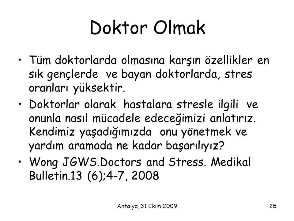 Doktor Olmak Tüm doktorlarda olmasına karşın özellikler en sık gençlerde ve bayan doktorlarda, stres oranları yüksektir.