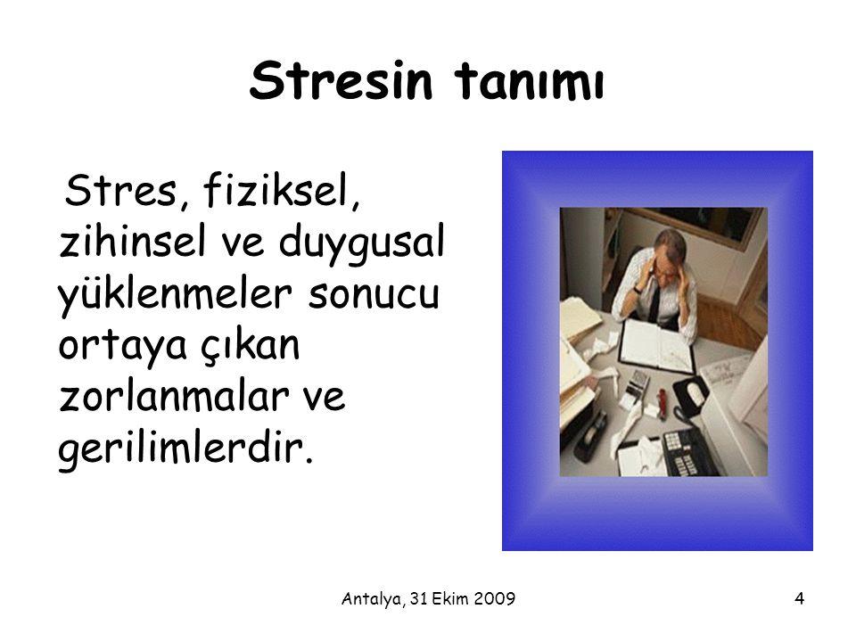 Stresin tanımı Stres, fiziksel, zihinsel ve duygusal yüklenmeler sonucu ortaya çıkan zorlanmalar ve gerilimlerdir.