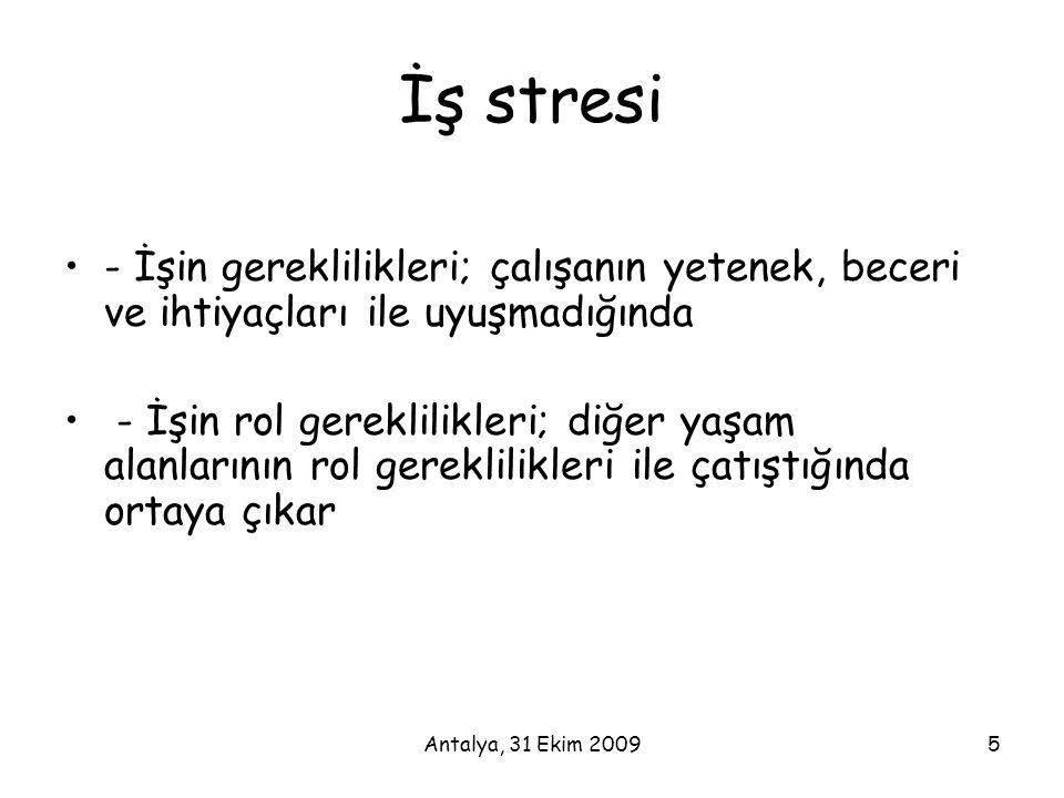İş stresi - İşin gereklilikleri; çalışanın yetenek, beceri ve ihtiyaçları ile uyuşmadığında.
