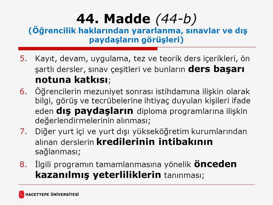 44. Madde (44-b) (Öğrencilik haklarından yararlanma, sınavlar ve dış paydaşların görüşleri)